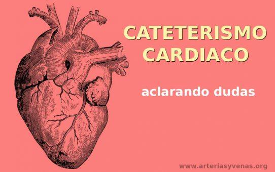 Cateterismo, aclarando dudas en términos sencillos