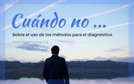 ¿Cuándo NO?, sobre el uso de los métodos diagnóstico